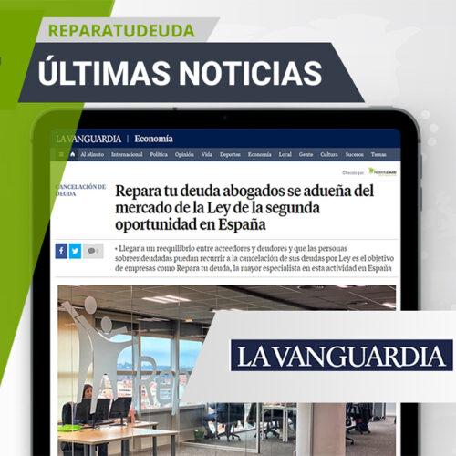 La Vanguardia reconoce a Repara tu Deuda como líder en la Ley de la Segunda Oportunidad