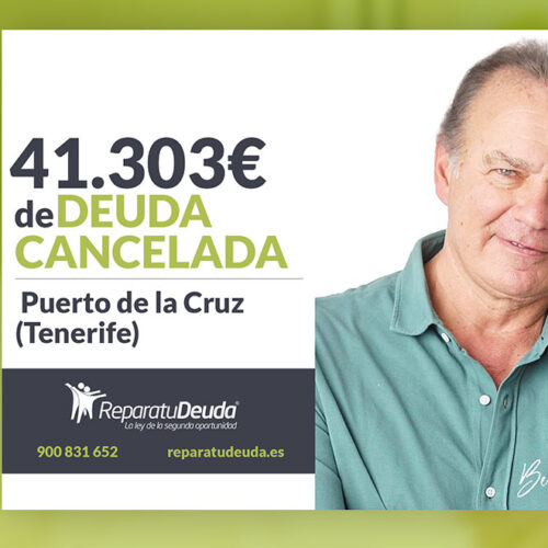 Repara tu Deuda Abogados cancela 41.303 € en Puerto de la Cruz (Tenerife) con la Ley de la Segunda Oportunidad