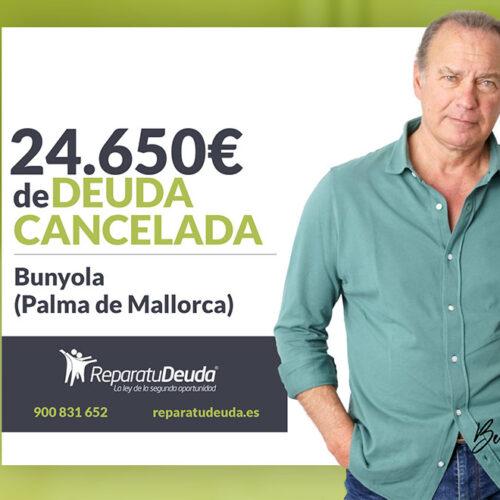 Repara tu Deuda Abogados cancela 24.650 € en Bunyola (Mallorca) con la Ley de Segunda Oportunidad
