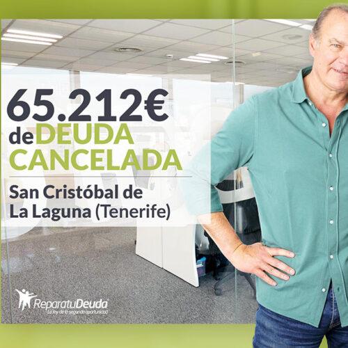 Repara tu Deuda abogados cancela 65.212 € en San Cristóbal de La Laguna (Tenerife) con la Ley de Segunda Oportunidad