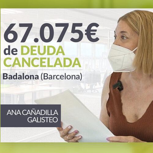 Repara tu Deuda Abogados cancela 67.075 € en Badalona gracias a la Ley de Segunda Oportunidad