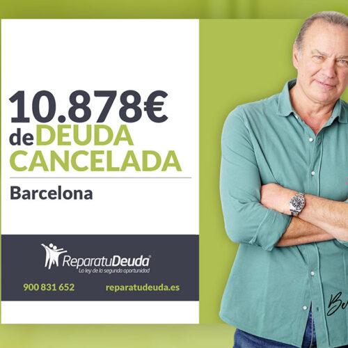Repara tu Deuda Abogados cancela 10.878€ en Barcelona (Catalunya) con la Ley de Segunda Oportunidad
