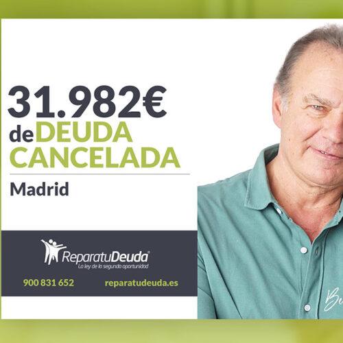 Repara tu Deuda Abogados cancela 31.982 € en Madrid con la Ley de la Segunda Oportunidad