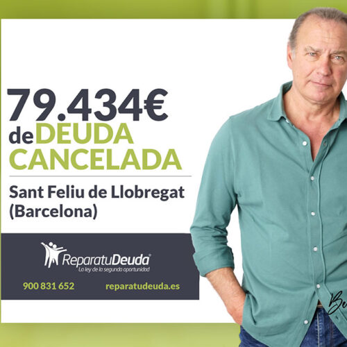 Repara tu Deuda Abogados cancela 79.434 € en Sant Feliu de Llobregat (Barcelona) con la Ley de Segunda Oportunidad