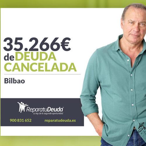 Repara tu Deuda Abogados cancela 35.266 € en Bilbao (Vizcaya) con la Ley de la Segunda Oportunidad