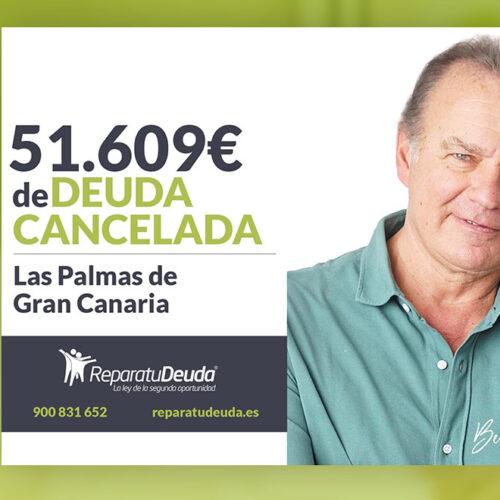 Repara tu Deuda abogados cancela 51.609 € en Las Palmas de Gran Canaria con la Ley de Segunda Oportunidad