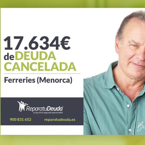 Repara tu Deuda abogados cancela 17.634 € en Ferreries (Menorca) con la Ley de Segunda Oportunidad
