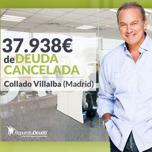 Repara tu Deuda Abogados cancela 37.938 € en Collado Villalba (Madrid) con la Ley de Segunda Oportunidad