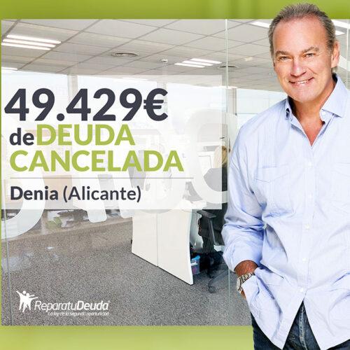 Repara tu Deuda Abogados cancela 49.429 € en Denia (Alicante) con la Ley de la Segunda Oportunidad