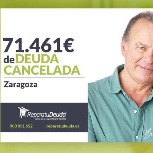 Repara tu Deuda Abogados cancela 71.461 € en Zaragoza (Aragón) con la Ley de Segunda Oportunidad