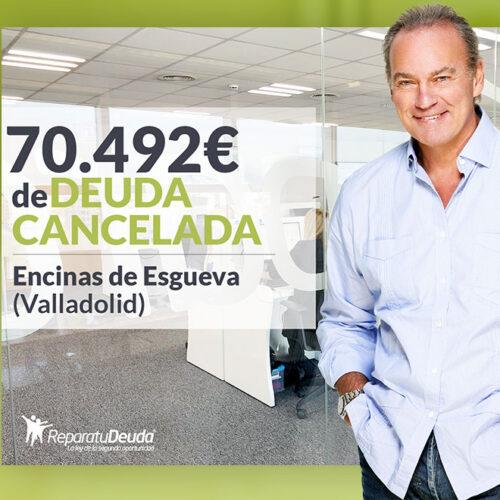 Repara tu Deuda Abogados cancela 70.492 € en Encinas de Esgueva (Valladolid) con la Ley de Segunda Oportunidad