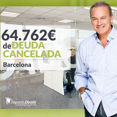 Repara tu Deuda Abogados cancela 64.762 € en Barcelona (Catalunya) con la Ley de la Segunda Oportunidad