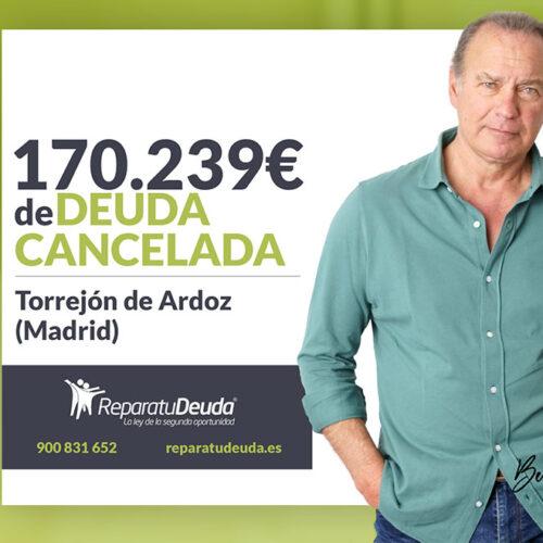 Repara tu Deuda Abogados cancela 170.239 € en Torrejón de Ardoz (Madrid) con la Ley de Segunda Oportunidad