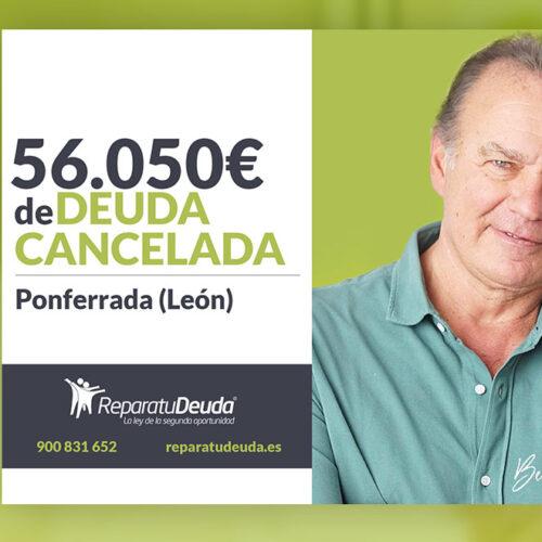 Repara tu Deuda cancela 56.050 euros con avalistas en Ponferrada (León) con la Ley de la Segunda Oportunidad