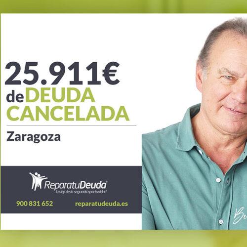 Repara tu Deuda Abogados cancela 25.911 € en Zaragoza (Aragón) con la Ley de la Segunda Oportunidad