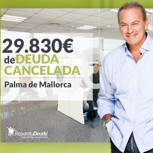 Repara tu Deuda Abogados cancela 29.830 € en Palma de Mallorca (Baleares) con la Ley de Segunda Oportunidad