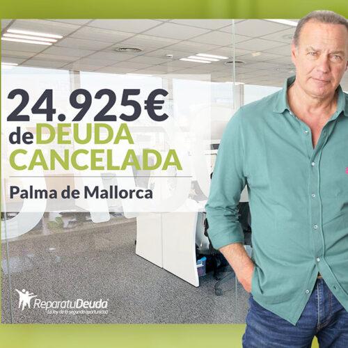 Repara tu Deuda Abogados cancela 24.925€ en Palma de Mallorca (Baleares) con la Ley de Segunda Oportunidad