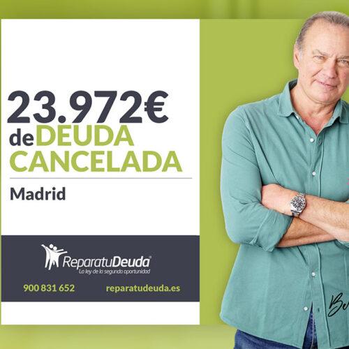 Repara tu Deuda Abogados cancela 23.972 € en Madrid con la Ley de Segunda Oportunidad