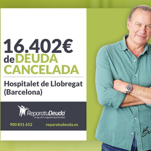 Repara tu Deuda Abogados cancela 16.402 € en L'Hospitalet de Llobregat (Barcelona) con la Ley de Segunda Oportunidad
